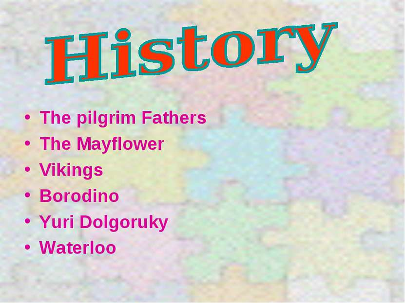 The pilgrim Fathers The Mayflower Vikings Borodino Yuri Dolgoruky Waterloo
