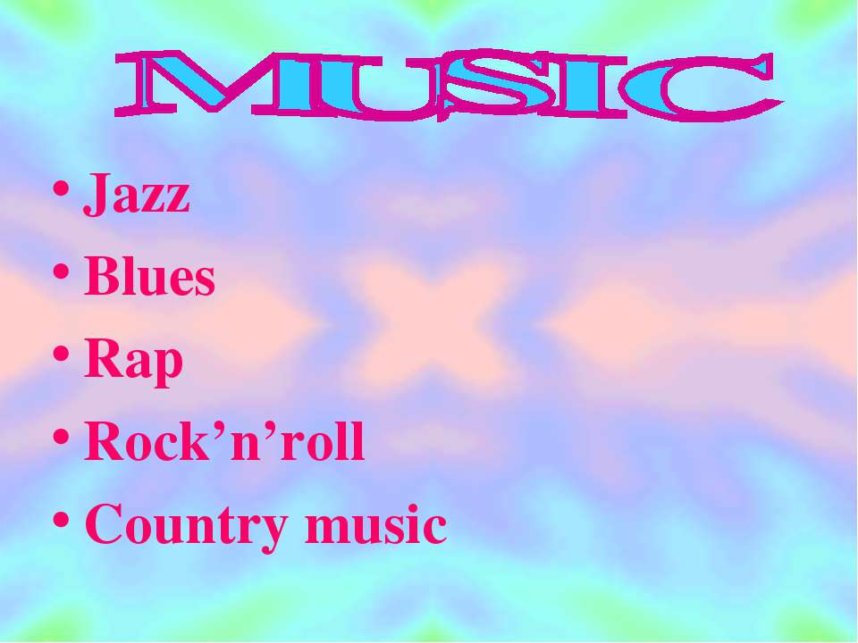Jazz Blues Rap Rock'n'roll Country music