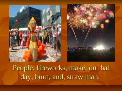 People, fireworks, make, on that day, burn, and, straw man.