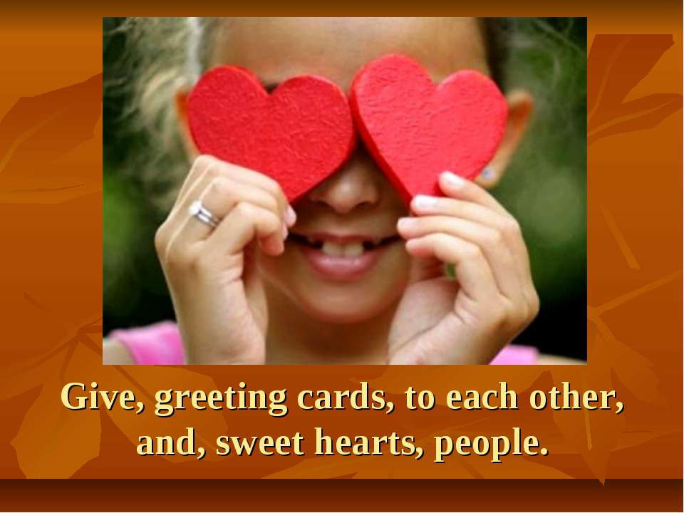 Give, greeting cards, to each other, and, sweet hearts, people.