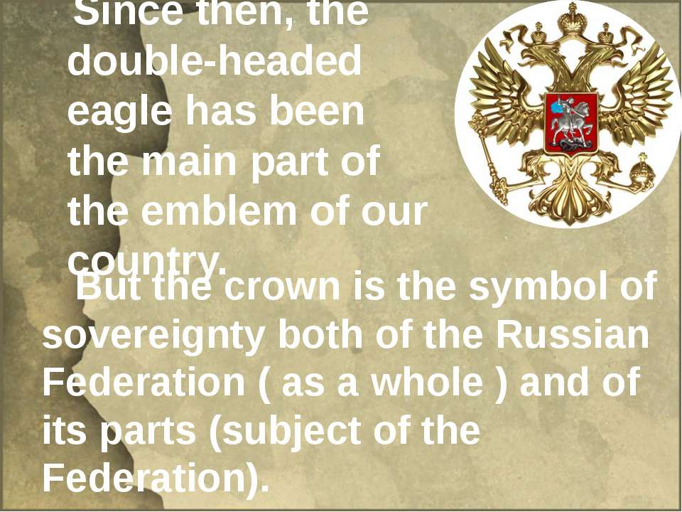 Since then, the double-headed eagle has been the main part of the emblem of o...