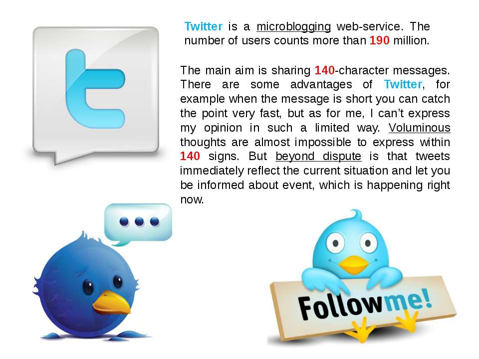 Twitter is a microblogging web-service. The number of users counts more than ...