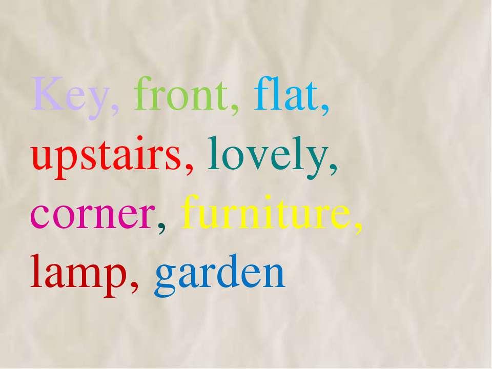 Key, front, flat, upstairs, lovely, corner, furniture, lamp, garden