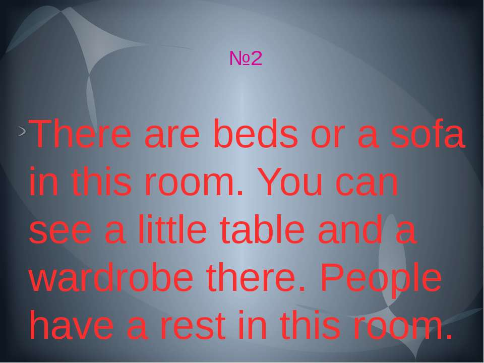 №2 There are beds or a sofa in this room. You can see a little table and a wa...