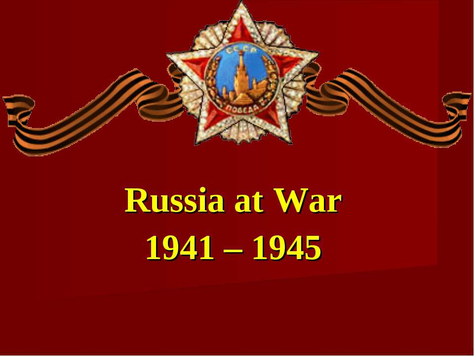 Russia at War 1941 – 1945