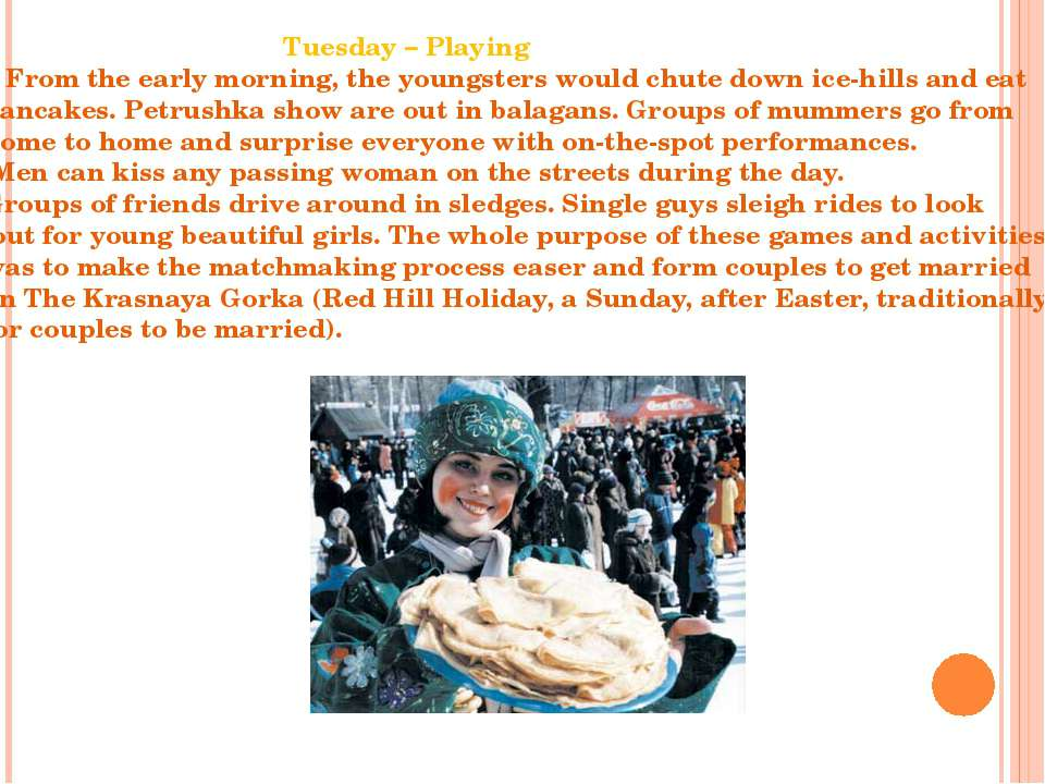 Tuesday – Playing From the early morning, the youngsters would chute down ice...