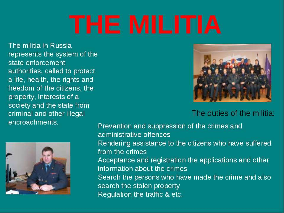 THE MILITIA The militia in Russia represents the system of the state enforcem...