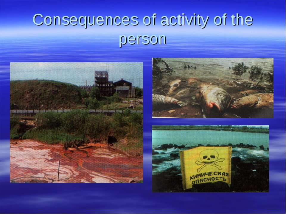 Consequences of activity of the person