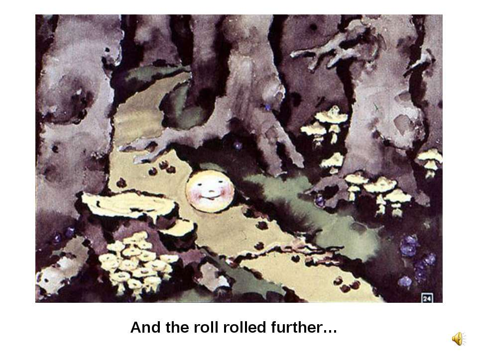 And the roll rolled further…