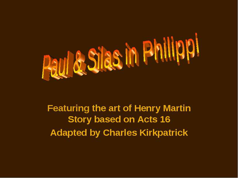 Featuring the art of Henry Martin Story based on Acts 16 Adapted by Charles K...