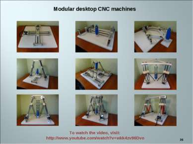 * Modular desktop CNC machines To watch the video, visit: http://www.youtube....