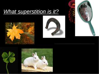 What superstition is it?