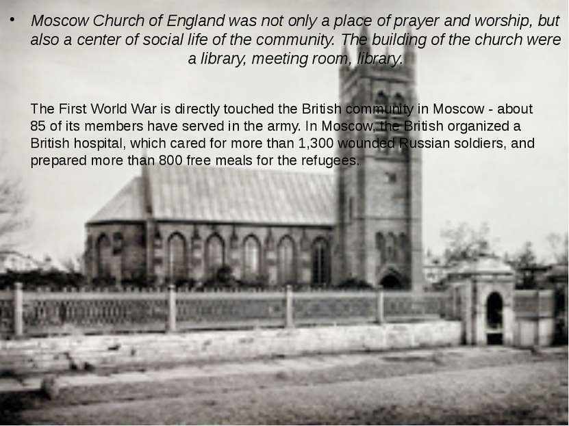 Moscow Church of England was not only a place of prayer and worship, but also...