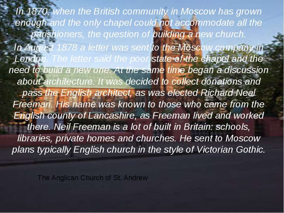In 1870, when the British community in Moscow has grown enough and the only c...
