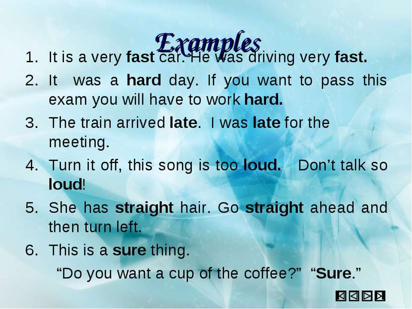Examples It is a very fast car. He was driving very fast. It was a hard day. ...