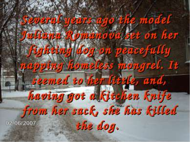 Several years ago the model Juliana Romanova set on her fighting dog on peace...