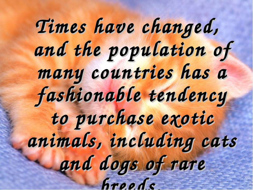 Times have changed, and the population of many countries has a fashionable te...