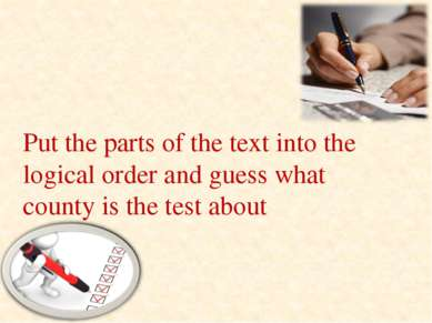 Put the parts of the text into the logical order and guess what county is the...
