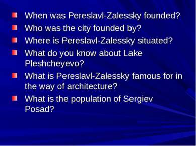 When was Pereslavl-Zalessky founded? Who was the city founded by? Where is Pe...