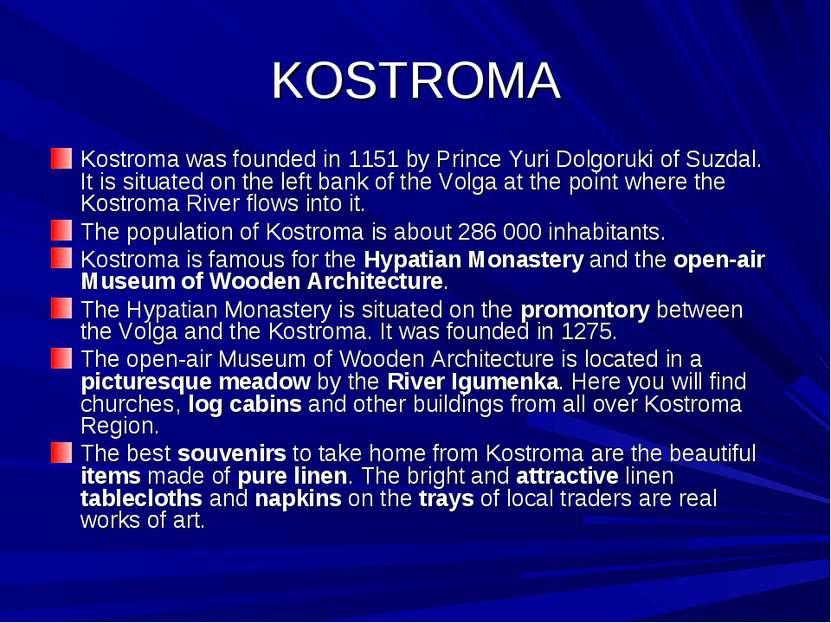 KOSTROMA Kostroma was founded in 1151 by Prince Yuri Dolgoruki of Suzdal. It ...