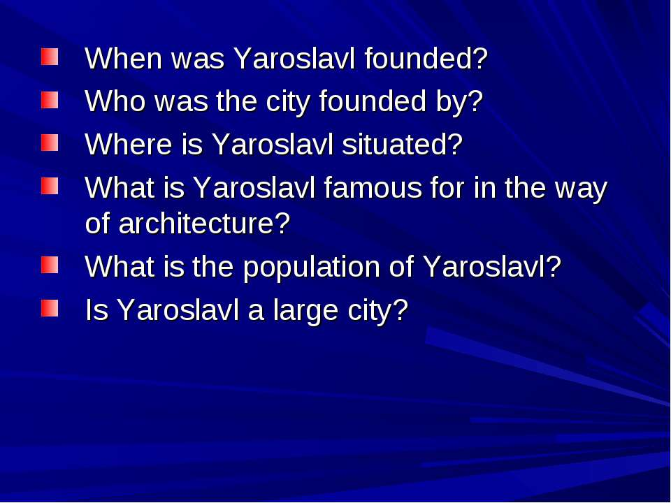 When was Yaroslavl founded? Who was the city founded by? Where is Yaroslavl s...
