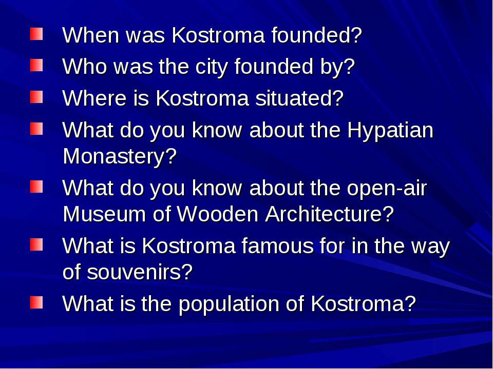 When was Kostroma founded? Who was the city founded by? Where is Kostroma sit...