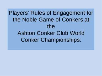 Players' Rules of Engagement for the Noble Game of Conkers at the Ashton Conk...