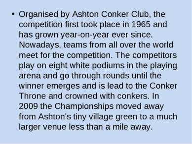 Organised by Ashton Conker Club, the competition first took place in 1965 and...