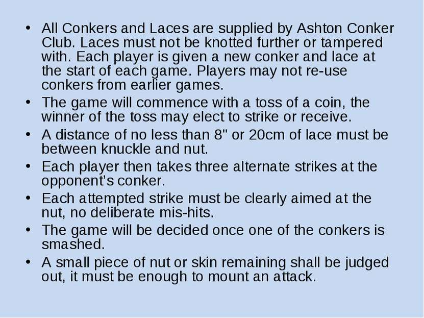 All Conkers and Laces are supplied by Ashton Conker Club. Laces must not be k...