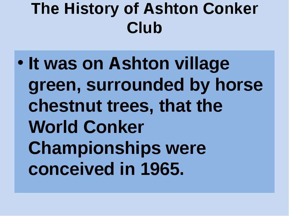 The History of Ashton Conker Club It was on Ashton village green, surrounded ...