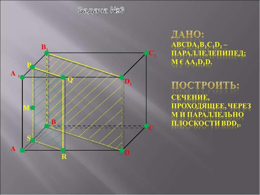 A C D A 1 B1 D1 B C1 M Q P R S