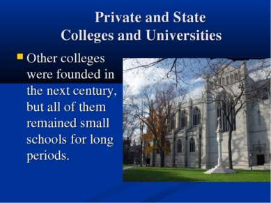 Private and State Colleges and Universities Other colleges were founded in th...