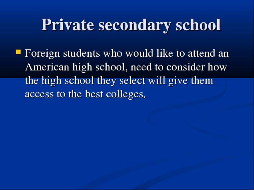 Private secondary school Foreign students who would like to attend an America...