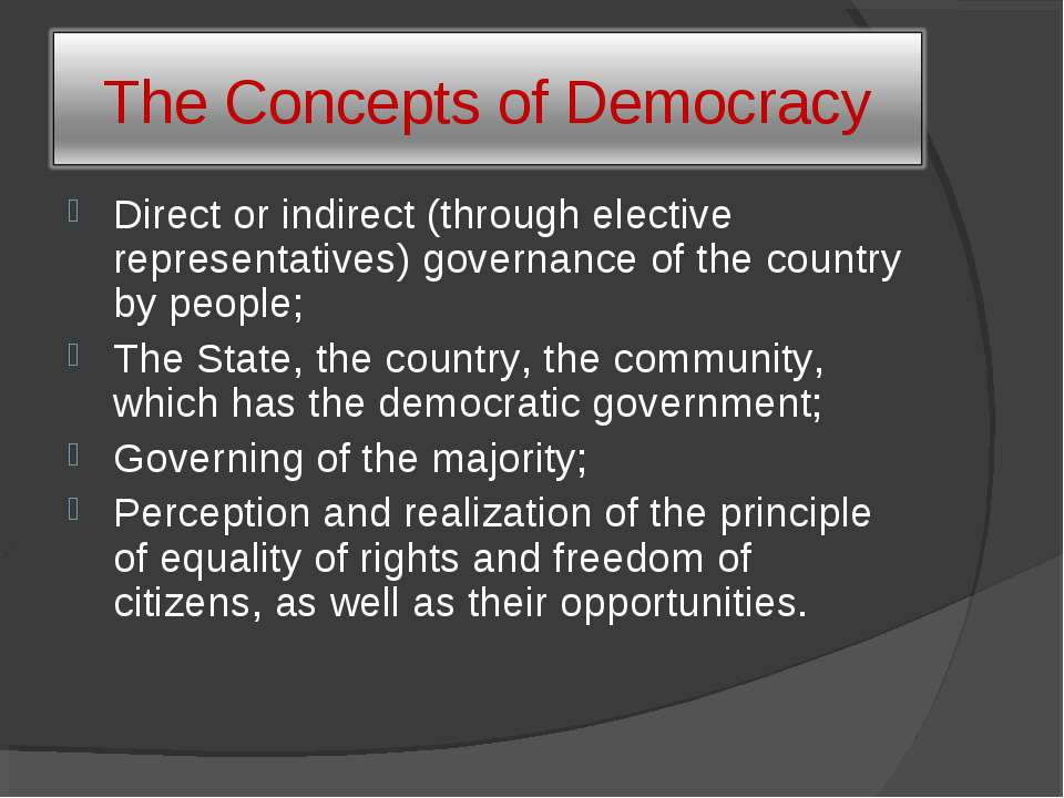 Direct or indirect (through elective representatives) governance of the count...