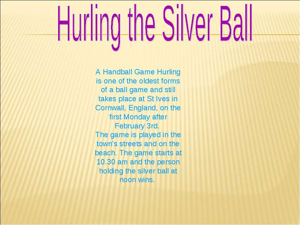A Handball Game Hurling is one of the oldest forms of a ball game and still t...
