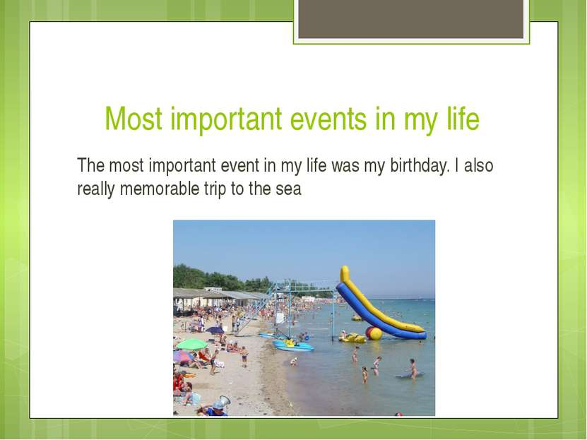 Most important events in my life The most important event in my life was my b...