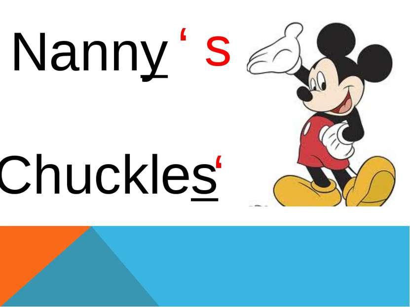 ' s ' Nanny Chuckles