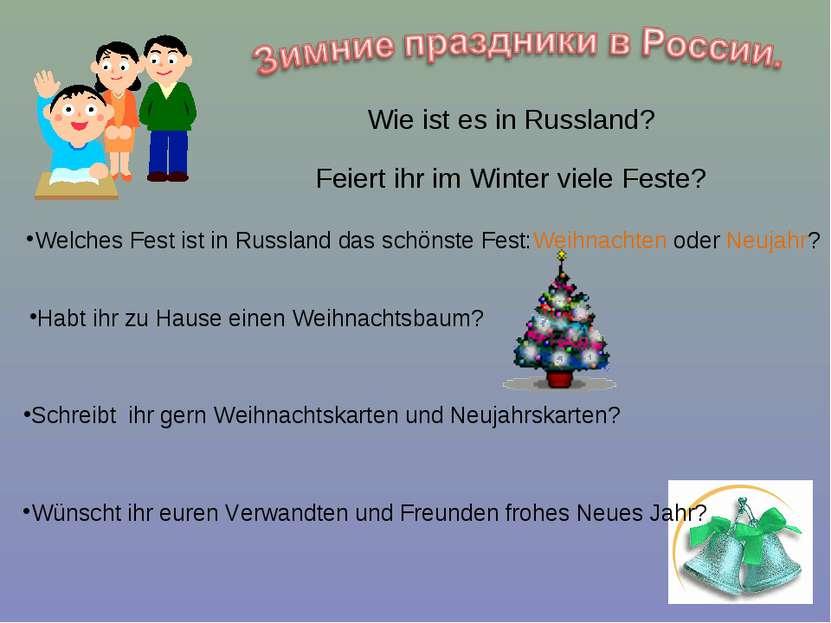 Feiert ihr im Winter viele Feste? Wie ist es in Russland? Welches Fest ist in...