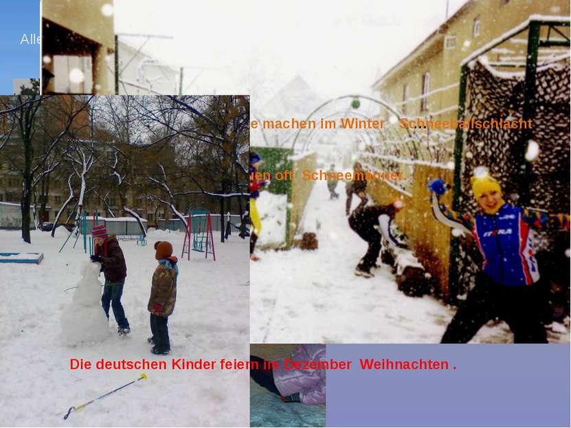 Der Winter ist eine … Zeit. schönste freuen Alle Kinder … sich über den Winte...