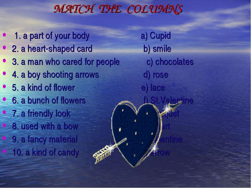 MATCH THE COLUMNS 1. a part of your body a) Cupid 2. a heart-shaped card b) s...