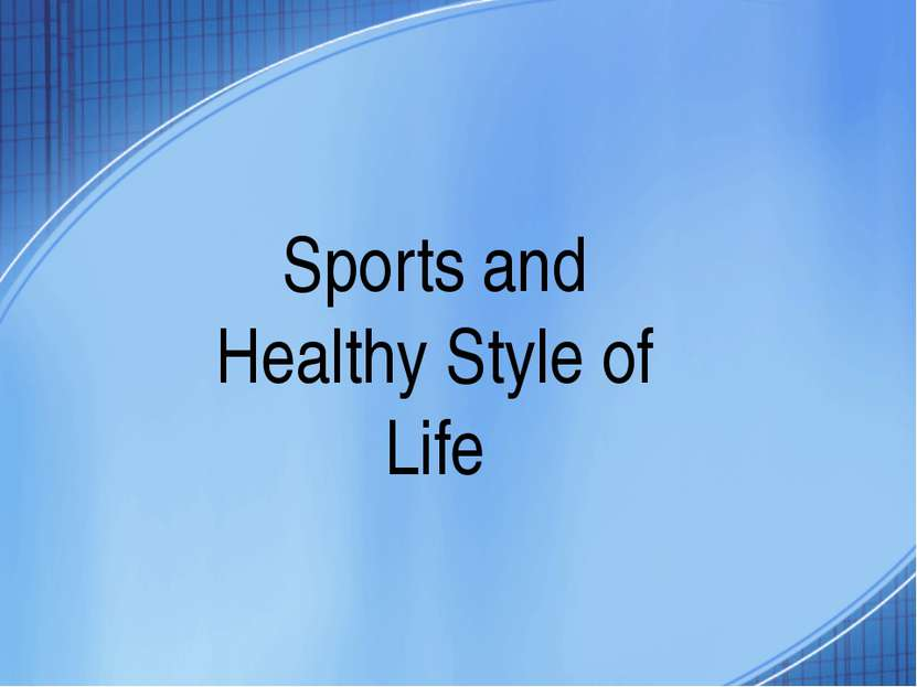 Sports and Healthy Style of Life
