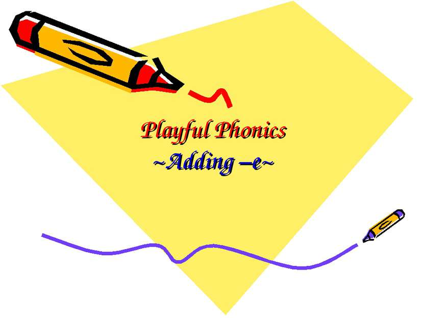 Playful Phonics ~Adding –e~