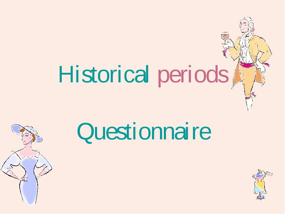 Historical periods Questionnaire