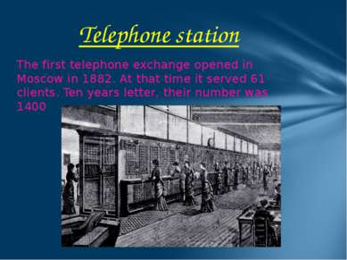 The first telephone exchange opened in Moscow in 1882. At that time it served...