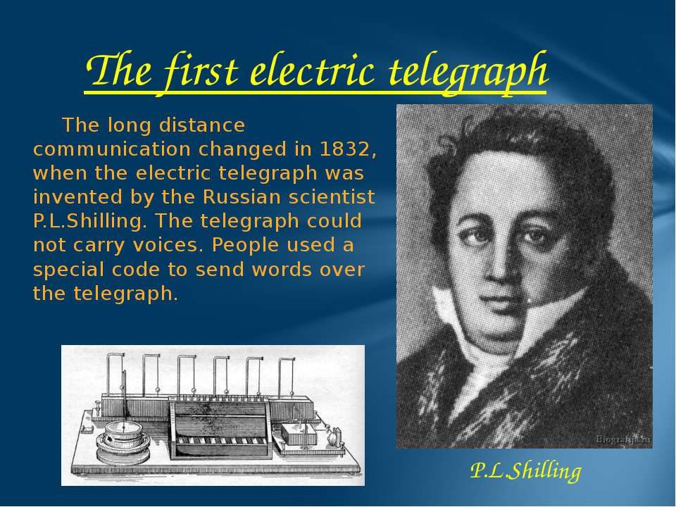 The long distance communication changed in 1832, when the electric telegraph ...