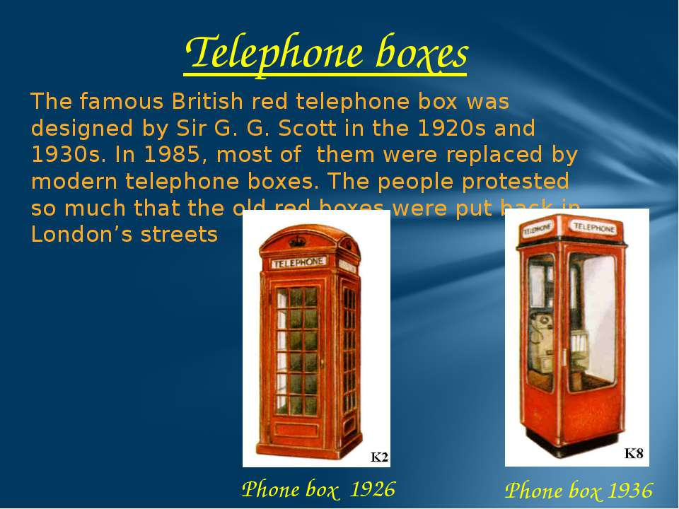 The famous British red telephone box was designed by Sir G. G. Scott in the 1...