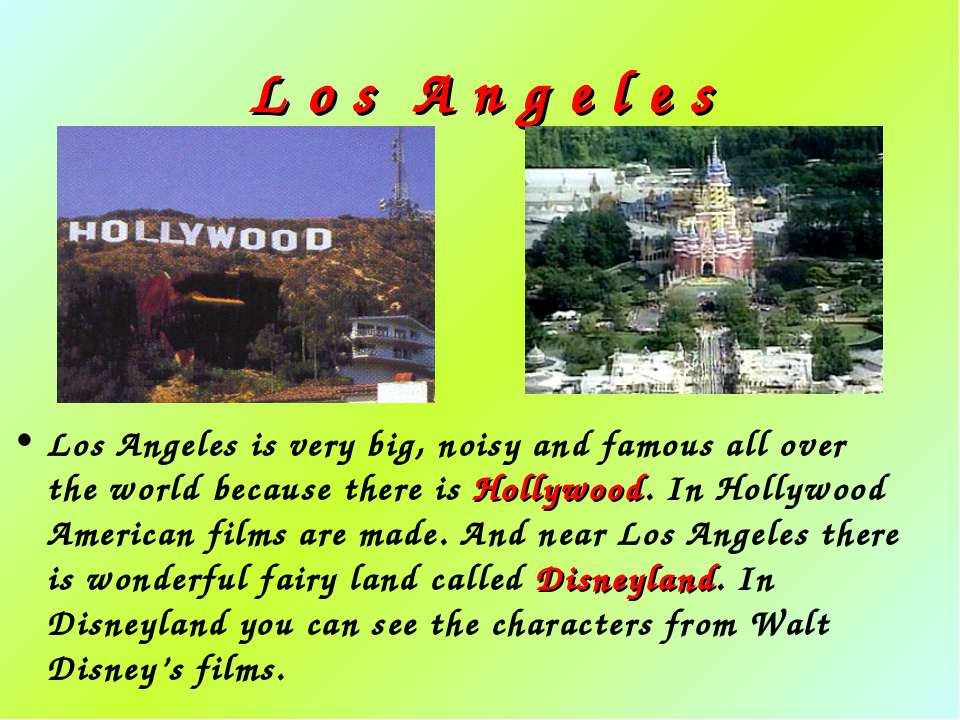 L o s A n g e l e s Los Angeles is very big, noisy and famous all over the wo...