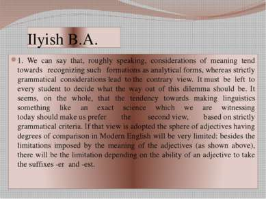 Ilyish B.A. 1. We can say that, roughly speaking, considerations of meaning t...