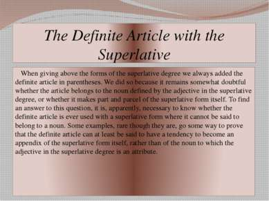 The Definite Article with the Superlative When giving above the forms of the ...
