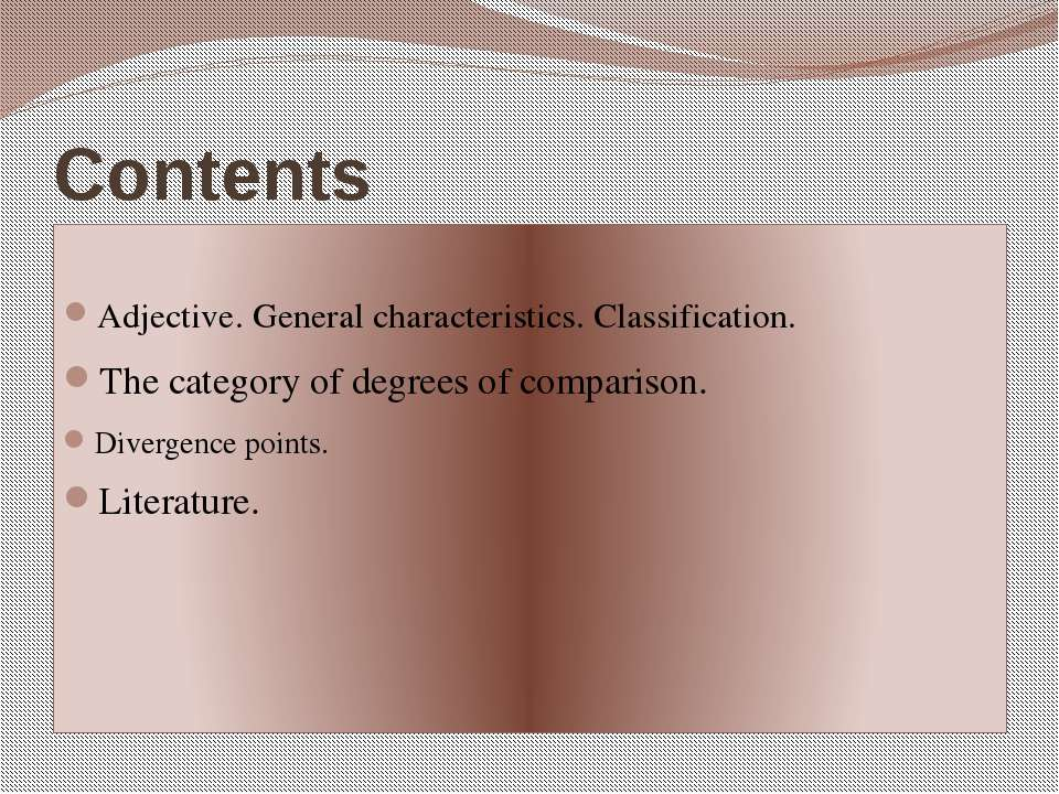 Contents Adjective. General characteristics. Classification. The category of ...